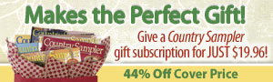 Give a Country Sampler subscription for just $19.96!